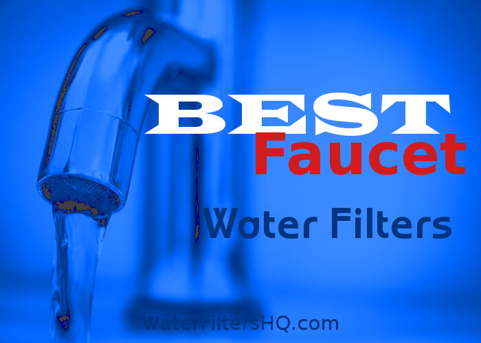best faucet mount water filters reviewed